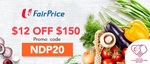 $12 off ($150 Min Spend) at FairPrice On
