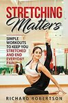 Free eBook - Stretching Matters: Simple Workouts to Keep You Stretched and End Everyday Pain - @ Amazon Kindle