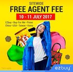 ezbuy - Free Agent Fees (Monday 10th to Tuesday 11th July)