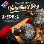 1 for 1 Chocolate Lava Cake with 2 Regular Pizza ($22) / 2 Large Pizza ($33) at Domino's Pizza