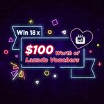 Win 1 of 18 $100 Lazada Vouchers from Ugift