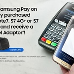 Free Travel Adaptor When You Activate Samsung Pay on a Newly Purchased Galaxy Note 7, S7 4G+ or S7 Edge 4G+ from Samsung*