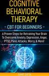 Free eBook: Cognitive Behavioral Therapy - How To Manage Anxiety and Depression - Kindle Edition + More @ Amazon UK