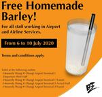 Free Homemade Barley for Airport & Airline Staff from WangCafe (Changi Airport T1/T3)