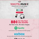 Singtel Music: First 2 Months for $0.88 (Spotify, KKBox, Saavn or Tidal), then $9.90/Month without Contract