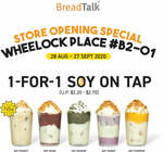 1 for 1 Soy on Tap, 8 buns for $10 at BreadTalk Wheelock Place (UP $2.20 - $2.70)