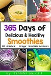 365 Days of Delicious and Healthy Smoothies: 365 Smoothie Recipes To Last You For A Year - Kindle Edition now Free @ Amazon