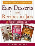 Free Easy Desserts and Recipes in Jars - 3 Cookbook Set: Over 300 Easy Recipes to Make in Jars