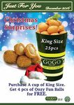 Purchase a Cup of King Sized (25 Pcs), Receive 4 Pcs of Oozy Fun Balls Free at GoGo Franks