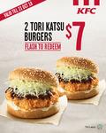 2x Tori Katsu Burgers for $7 at KFC