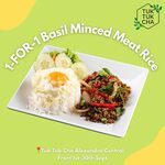 1 for 1 Thai Basil Minced Meat Rice at Tuk Tuk Cha (Alexander Central)
