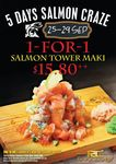 1 for 1 Salmon Tower Maki ($15.80) at Ramen Champion [Monday 25th to Friday 29th September]