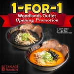 1 for 1 Ramen ($7.90) at Takagi Ramen [Woodlands]