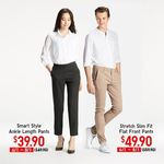 Smart Style Ankle Length Pants for $39.90 (U.P. $49.90) or Stretch Slim Fit Flat Front Pants for $49.90 (U.P. $59.90) at UNIQLO