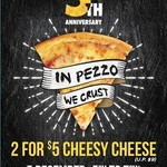 2 for $5 Cheesy Chesse Pizza at Pezzo Pizza on 5 Dec 2017 from 5-7 PM