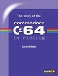 Free - The Story of The Commodore 64 in Pixels PDF @ Fusion Retro Books