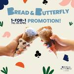 1 for 1 Ice Cream at Bread & Butterfly