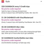 RYDE Cashback: $20 with RydePay (5x $7+ Fares), $1.38 with Mastercard/Visa (2x $7+ Fares) or $2 on ComfortDelGro Rides