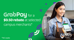 $0.50 Rebate When Using GrabPay at Participating Campus (NUS) Merchants