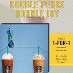 1-for-1 on All Venti Sized Drinks at Starbucks (Monday 23rd to Thursday 26th April, 3pm to 7pm)