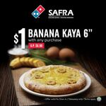 """6"""" Banana Kaya for $1 with Any Purchase at Domino's Pizza (SAF Personnel)"""