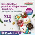 6 Doughnuts for $10 (U.P. $19.80) at Krispy Kreme [Singtel Dash]