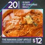 $12 for Signature Curry Fish Head at The Banana Leaf Apolo in Downtown East
