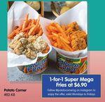 1 for 1 Super Mega Fries ($6.90) at Potato Corner [City Square, Weekdays]