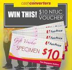 Win a $10 NTUC FairPrice Voucher from Cash Converters