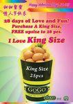 GoGo Franks - Free Upsize from King Size of Sausage Balls  ($8.80) - 25pcs to 28pcs