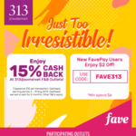 15% Cashback at 313@Somerset F&B Outlets with FavePay Payments