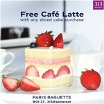 Free Cafe Latte with Any Sliced Cake Purchase at Paris Baguette in 313@Somerset